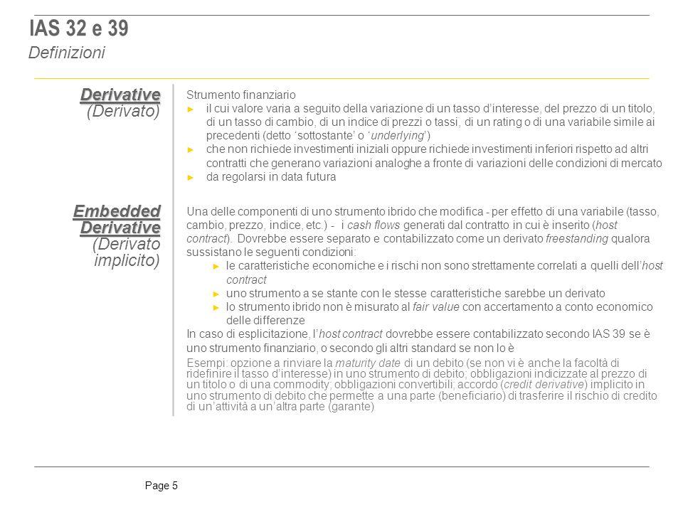 Page 36 Classificazione strumenti finanziari Albero decisionale Strumento di debitoStrumento di capitaleStrumento derivato Detenuto per trading.