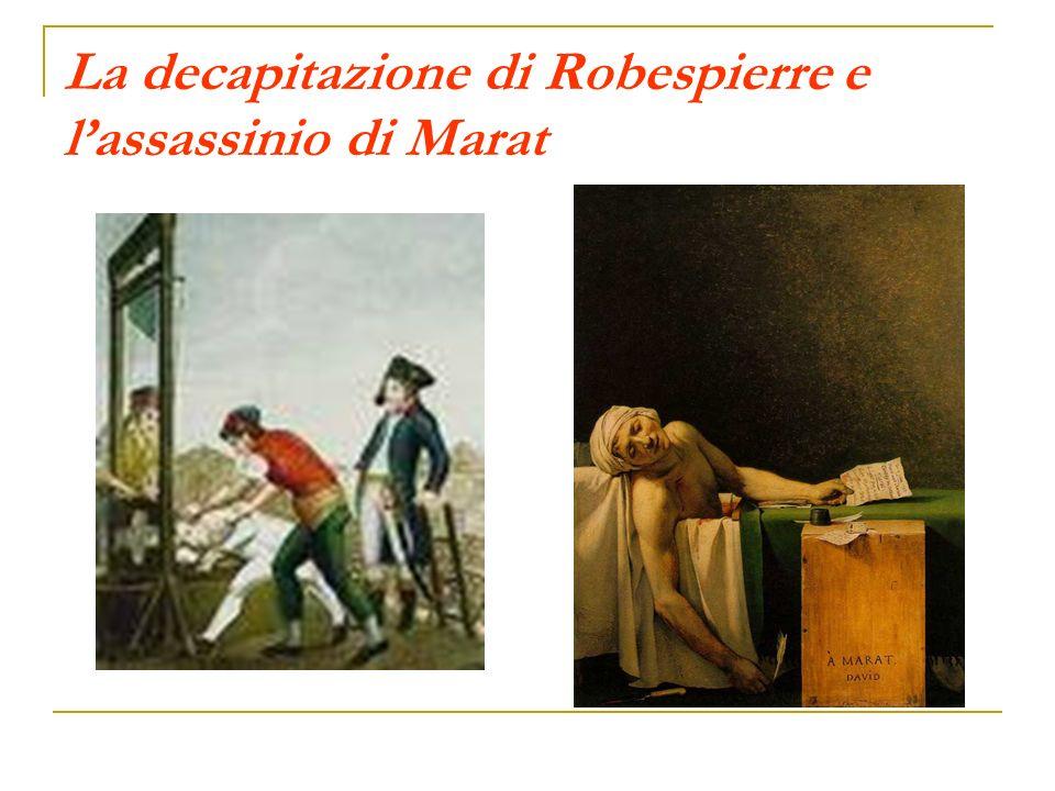 La decapitazione di Robespierre e lassassinio di Marat