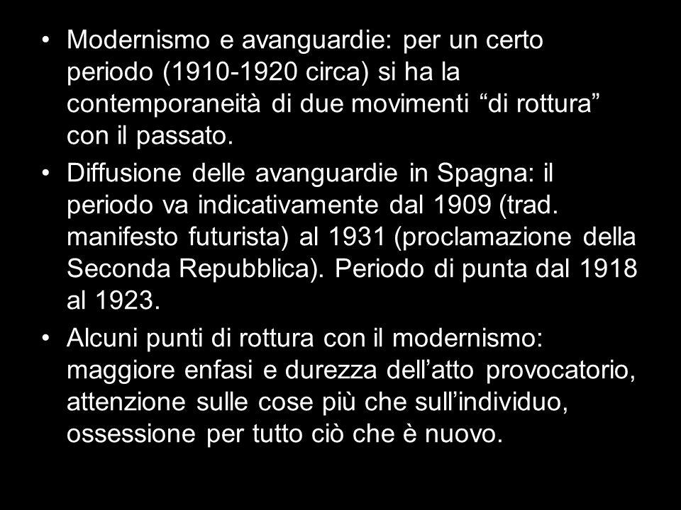Modernismo e avanguardie: per un certo periodo (1910-1920 circa) si ha la contemporaneità di due movimenti di rottura con il passato. Diffusione delle