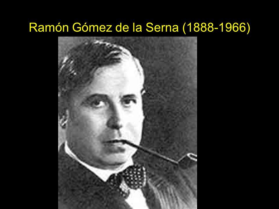 Ramón Gómez de la Serna (1888-1966)