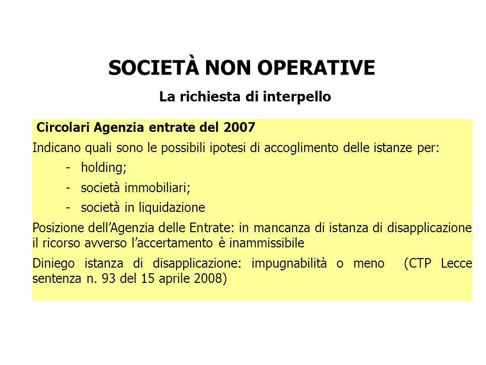 SOCIETÀ NON OPERATIVE La richiesta di interpello Circolari Agenzia entrate del 2007 Indicano quali sono le possibili ipotesi di accoglimento delle ist