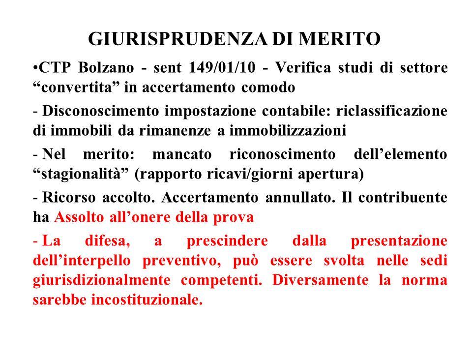 GIURISPRUDENZA DI MERITO CTP Bolzano - sent 149/01/10 - Verifica studi di settore convertita in accertamento comodo - Disconoscimento impostazione con