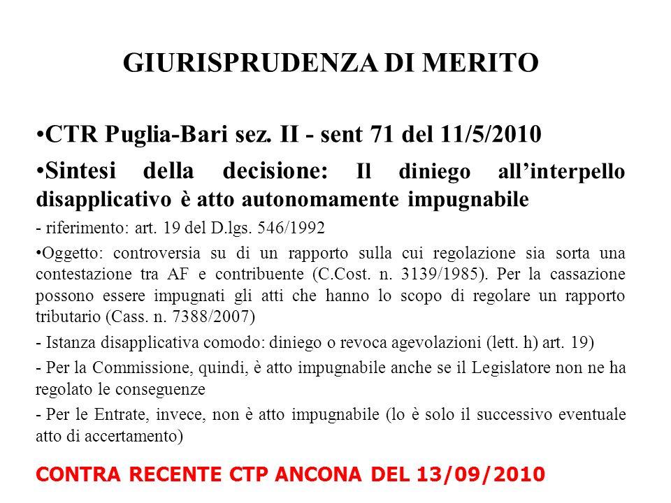 GIURISPRUDENZA DI MERITO CTR Puglia-Bari sez. II - sent 71 del 11/5/2010 Sintesi della decisione: Il diniego allinterpello disapplicativo è atto auton
