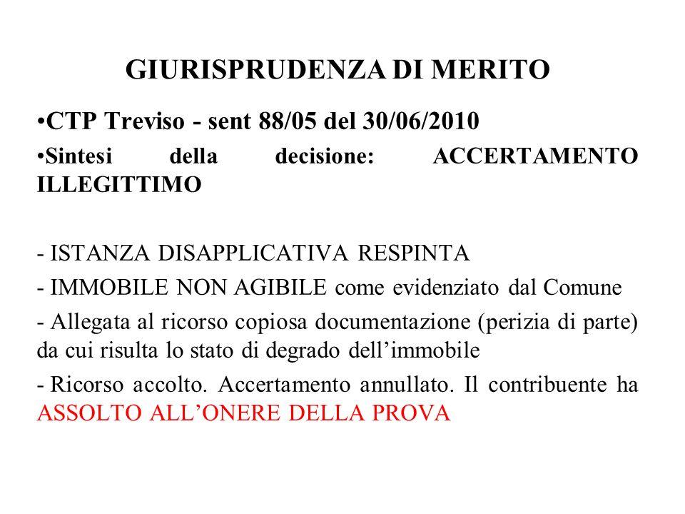GIURISPRUDENZA DI MERITO CTP Treviso - sent 88/05 del 30/06/2010 Sintesi della decisione: ACCERTAMENTO ILLEGITTIMO - ISTANZA DISAPPLICATIVA RESPINTA -
