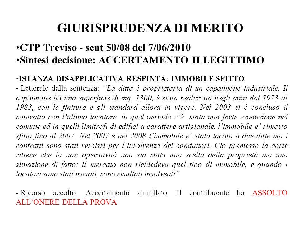 GIURISPRUDENZA DI MERITO CTP Treviso - sent 50/08 del 7/06/2010 Sintesi decisione: ACCERTAMENTO ILLEGITTIMO ISTANZA DISAPPLICATIVA RESPINTA: IMMOBILE