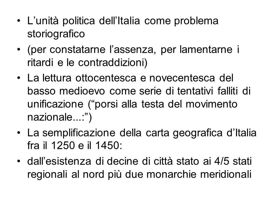 Lunità politica dellItalia come problema storiografico (per constatarne lassenza, per lamentarne i ritardi e le contraddizioni) La lettura ottocentesc