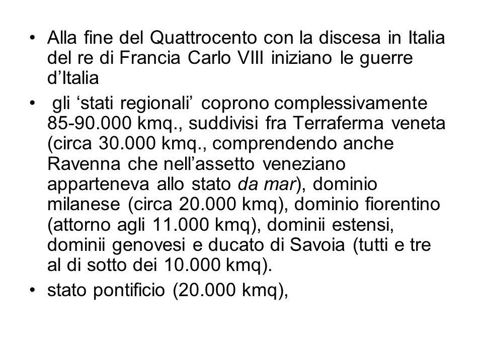 mentre nessuna delle altre formazioni politiche dellItalia centrosettentrionale superava i 4.000 kmq (3.500 kmq, ad esempio, il ducato di Montefeltro).