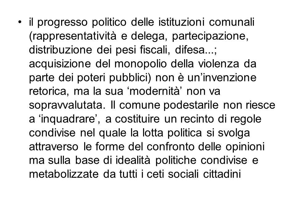 il progresso politico delle istituzioni comunali (rappresentatività e delega, partecipazione, distribuzione dei pesi fiscali, difesa...; acquisizione