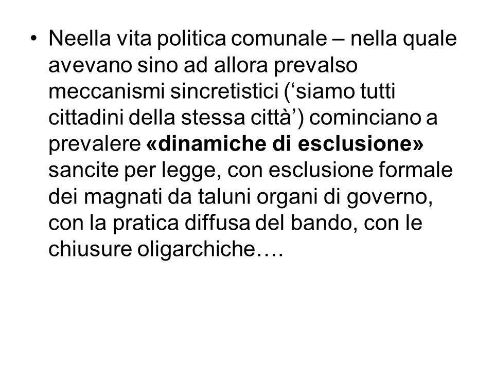 Neella vita politica comunale – nella quale avevano sino ad allora prevalso meccanismi sincretistici (siamo tutti cittadini della stessa città) cominc