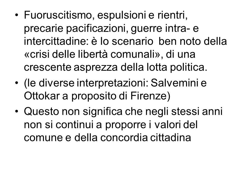 Anzi: lelaborazione concettuale dellidea di «bonum commune», da parte della cultura cittadina, e lesibita proposta di nuovi valori, si manifestano con crescente consapevolezza proprio in questi decenni (1270/80; Fontana Maggiore di Perugia).