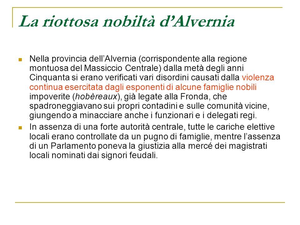 La riottosa nobiltà dAlvernia Nella provincia dellAlvernia (corrispondente alla regione montuosa del Massiccio Centrale) dalla metà degli anni Cinquan
