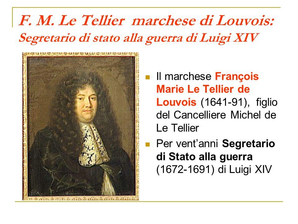 F. M. Le Tellier marchese di Louvois: Segretario di stato alla guerra di Luigi XIV Il marchese François Marie Le Tellier de Louvois (1641-91), figlio