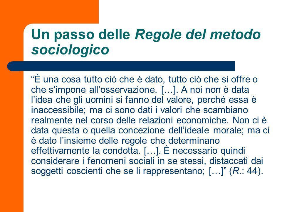 La cosalità dei fatti sociali: conseguenze Considerare i fatti sociali come cose comporta: a) Una conseguenza teorica: il loro carattere coercitivo ri