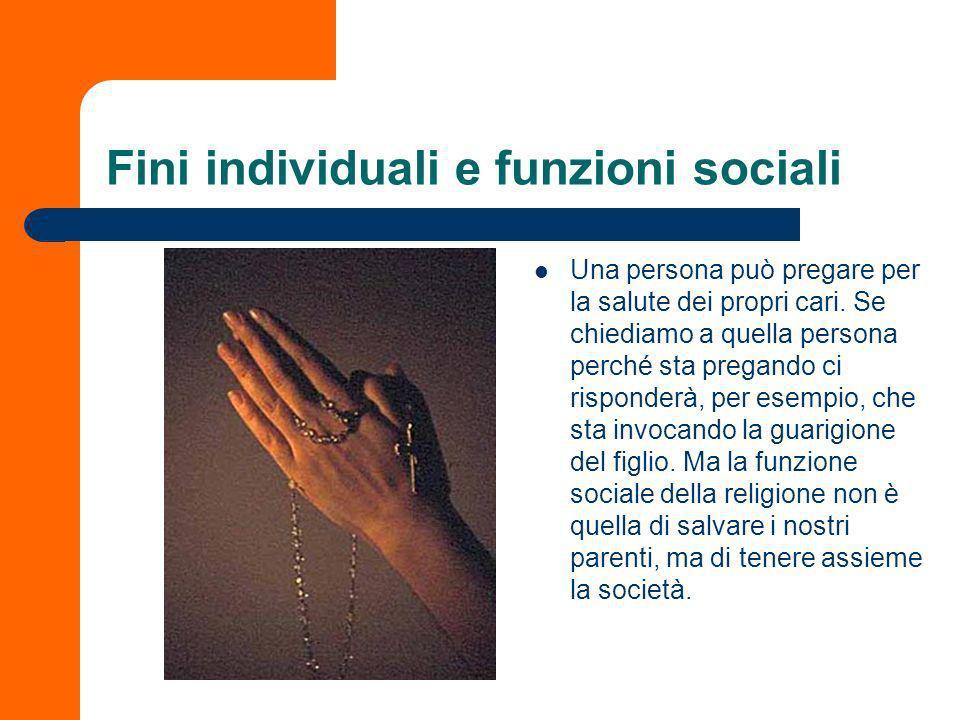 Fini individuali e funzioni sociali quando il sociologo si accinge ad esplorare un qualsiasi ordine di fatti sociali, egli deve sforzarsi di considera