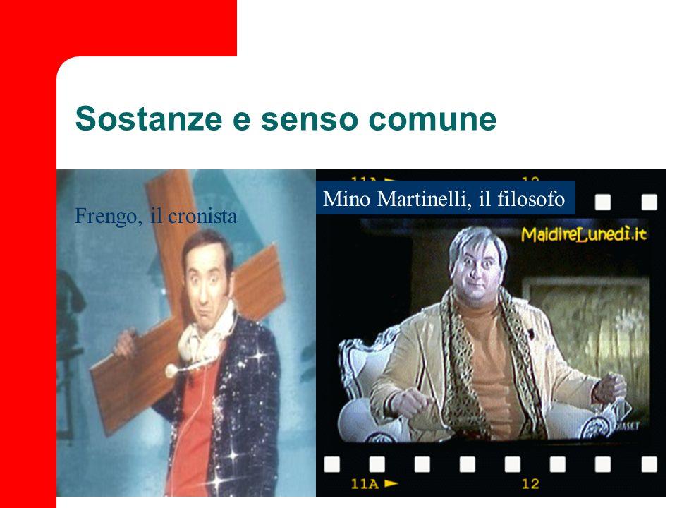 Sostanze e senso comune Frengo, il cronista Mino Martinelli, il filosofo