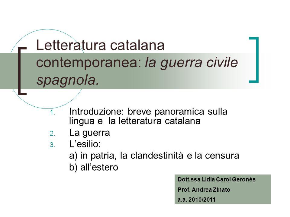 Letteratura catalana contemporanea: la guerra civile spagnola. 1. Introduzione: breve panoramica sulla lingua e la letteratura catalana 2. La guerra 3
