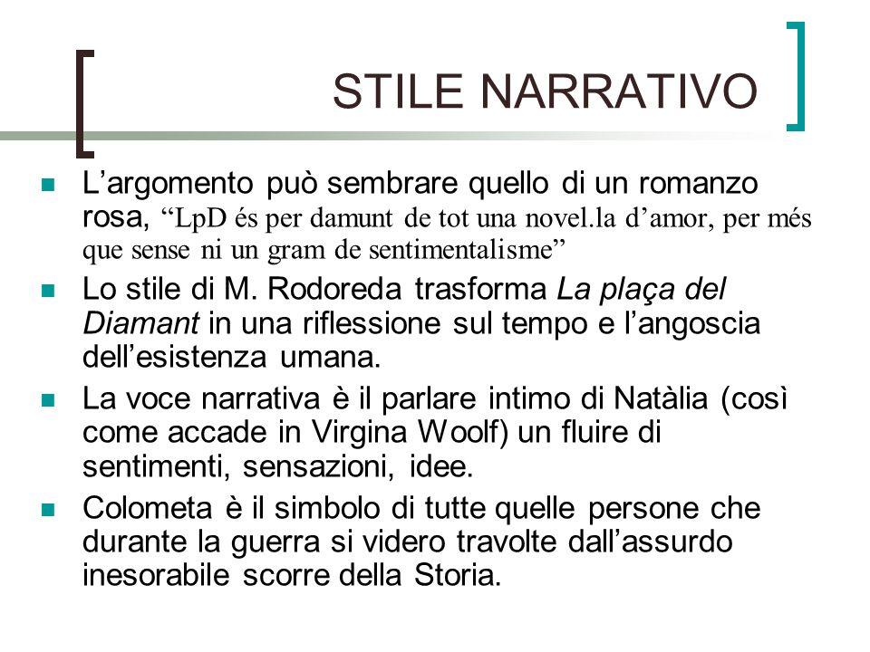 STILE NARRATIVO Largomento può sembrare quello di un romanzo rosa, LpD és per damunt de tot una novel.la damor, per més que sense ni un gram de sentim