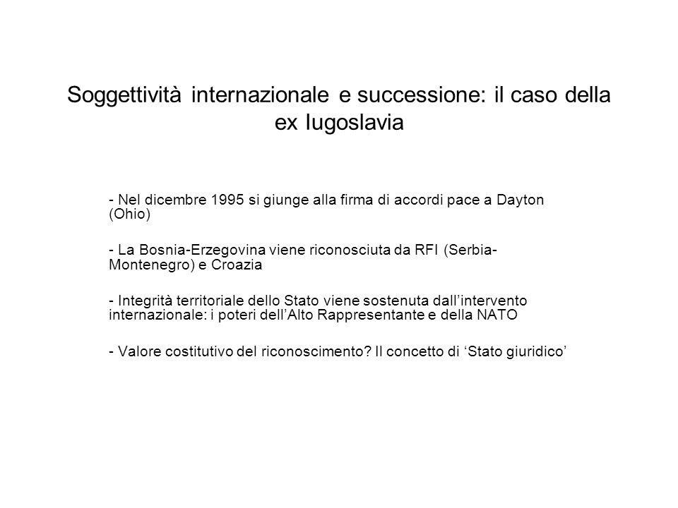 Soggettività internazionale e successione: il caso della ex Iugoslavia - Nel dicembre 1995 si giunge alla firma di accordi pace a Dayton (Ohio) - La B