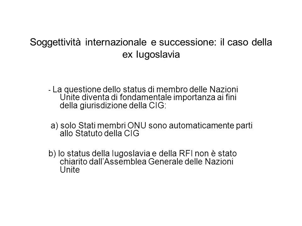 Soggettività internazionale e successione: il caso della ex Iugoslavia - La questione dello status di membro delle Nazioni Unite diventa di fondamenta
