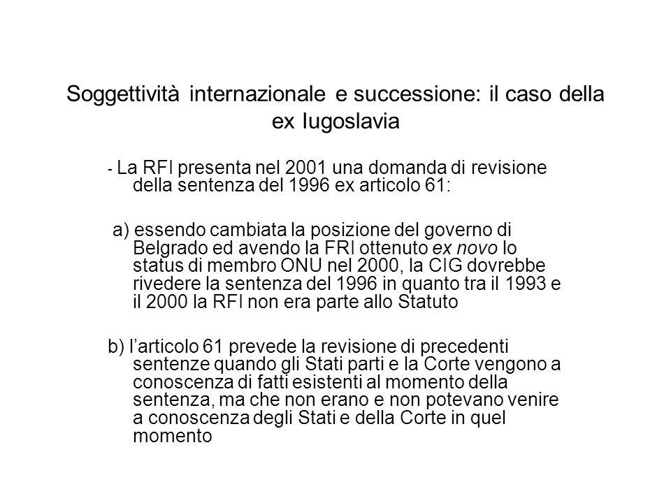Soggettività internazionale e successione: il caso della ex Iugoslavia - La RFI presenta nel 2001 una domanda di revisione della sentenza del 1996 ex