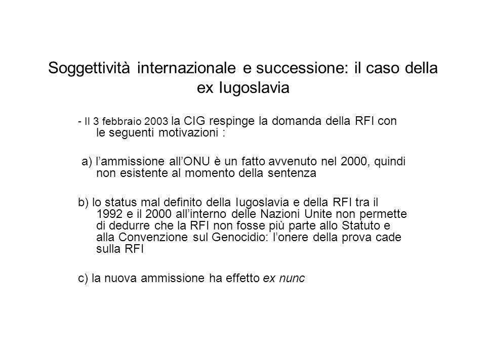 Soggettività internazionale e successione: il caso della ex Iugoslavia - Il 3 febbraio 2003 la CIG respinge la domanda della RFI con le seguenti motiv