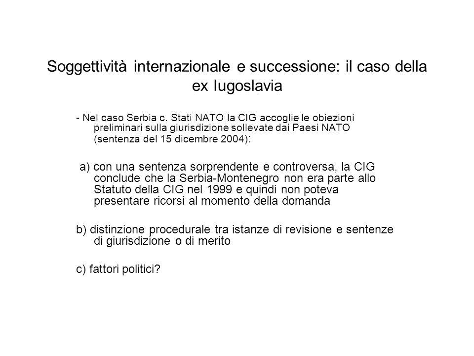 Soggettività internazionale e successione: il caso della ex Iugoslavia - Nel caso Serbia c.