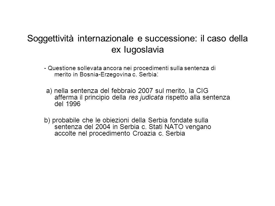 Soggettività internazionale e successione: il caso della ex Iugoslavia - Questione sollevata ancora nei procedimenti sulla sentenza di merito in Bosnia-Erzegovina c.