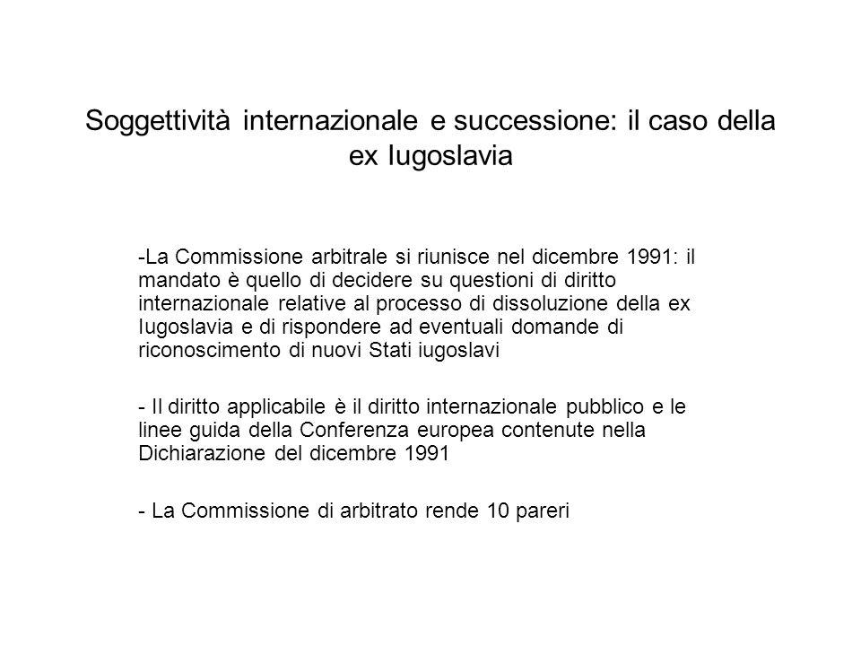 Soggettività internazionale e successione: il caso della ex Iugoslavia -La Commissione arbitrale si riunisce nel dicembre 1991: il mandato è quello di