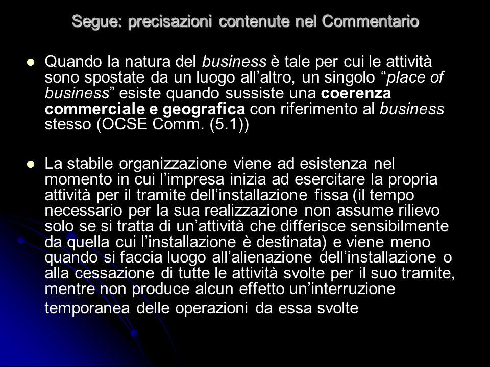 Segue: precisazioni contenute nel Commentario Quando la natura del business è tale per cui le attività sono spostate da un luogo allaltro, un singolo