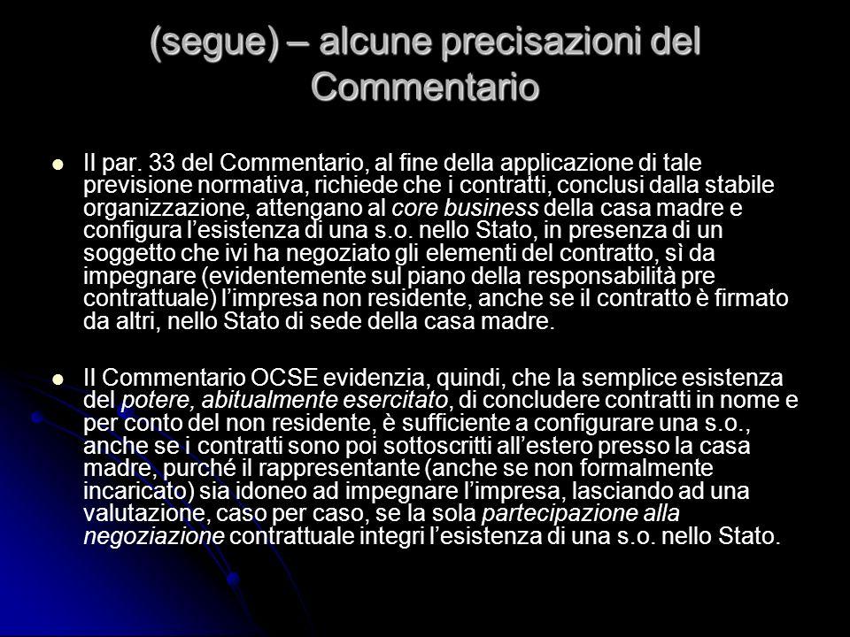 (segue) – alcune precisazioni del Commentario Il par. 33 del Commentario, al fine della applicazione di tale previsione normativa, richiede che i cont