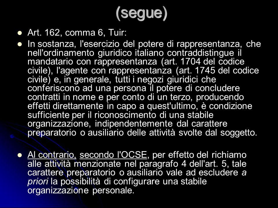 (segue) Art. 162, comma 6, Tuir: In sostanza, l'esercizio del potere di rappresentanza, che nell'ordinamento giuridico italiano contraddistingue il ma