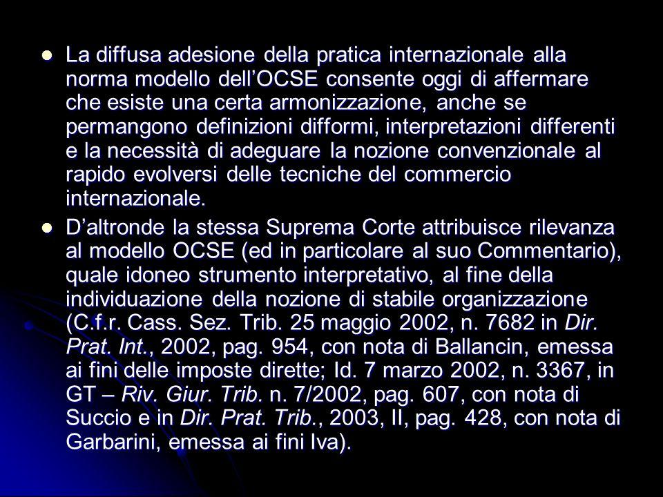 La diffusa adesione della pratica internazionale alla norma modello dellOCSE consente oggi di affermare che esiste una certa armonizzazione, anche se