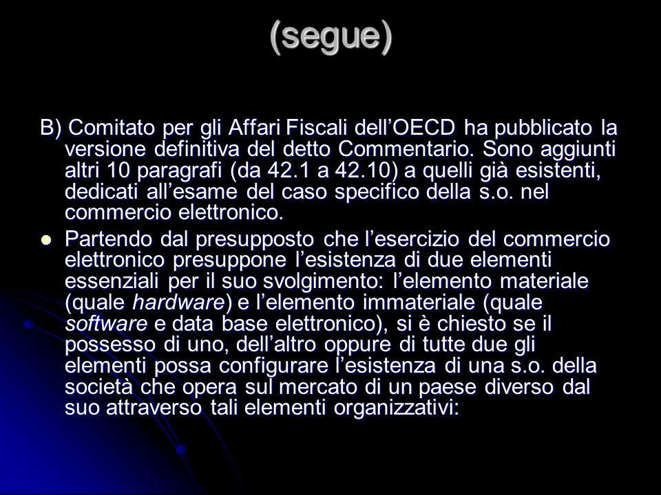 (segue) B) Comitato per gli Affari Fiscali dellOECD ha pubblicato la versione definitiva del detto Commentario. Sono aggiunti altri 10 paragrafi (da 4