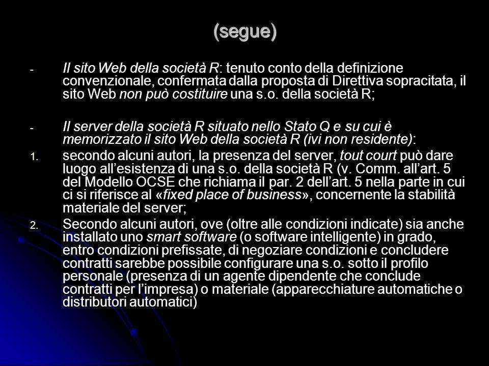 (segue) - - Il sito Web della società R: tenuto conto della definizione convenzionale, confermata dalla proposta di Direttiva sopracitata, il sito Web
