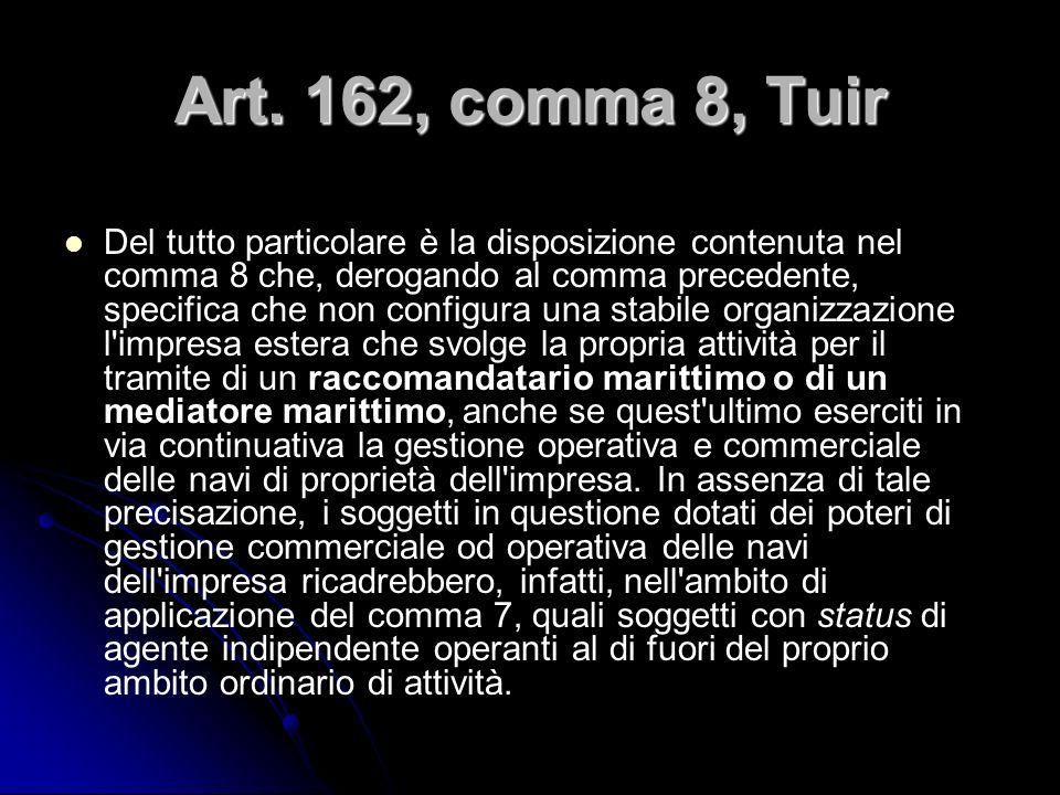 Art. 162, comma 8, Tuir Del tutto particolare è la disposizione contenuta nel comma 8 che, derogando al comma precedente, specifica che non configura