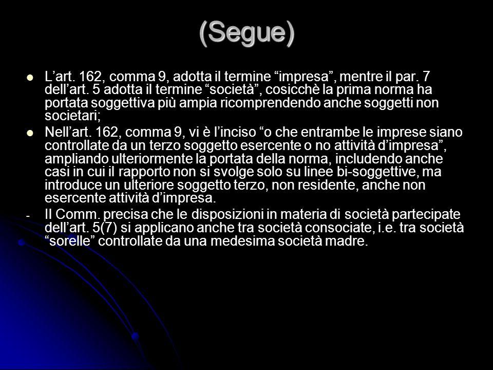 (Segue) Lart. 162, comma 9, adotta il termine impresa, mentre il par. 7 dellart. 5 adotta il termine società, cosicchè la prima norma ha portata sogge