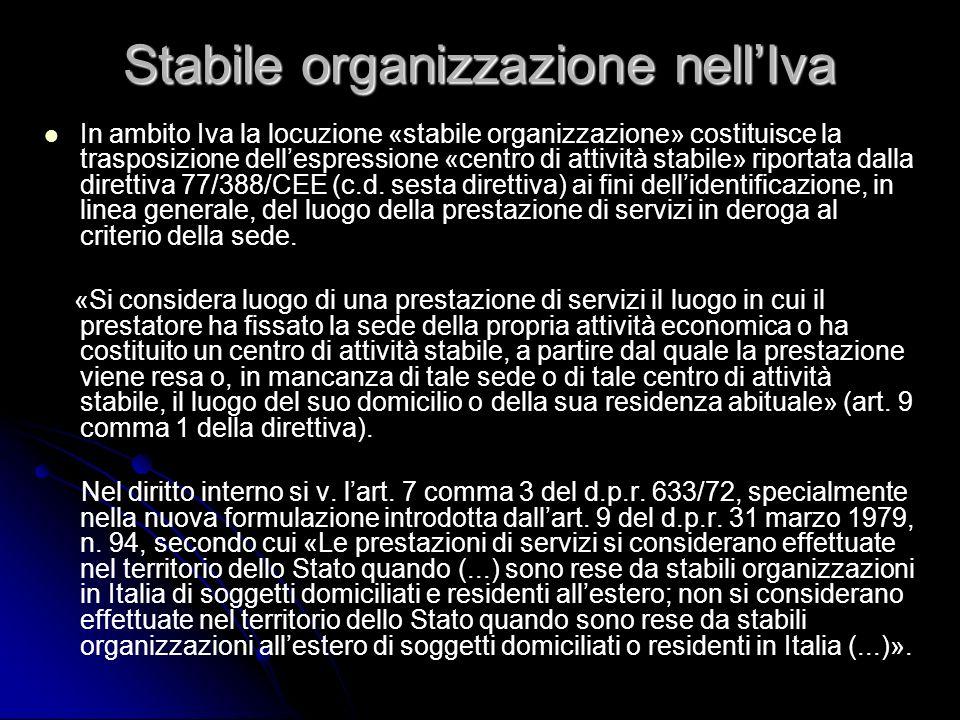 Stabile organizzazione nellIva In ambito Iva la locuzione «stabile organizzazione» costituisce la trasposizione dellespressione «centro di attività st