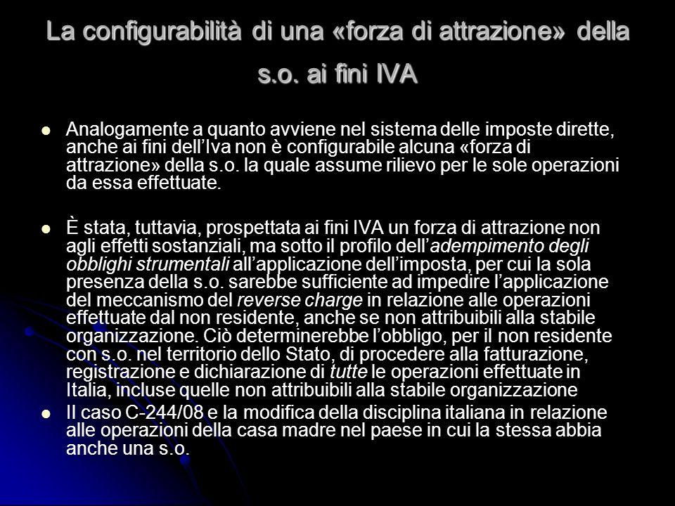 La configurabilità di una «forza di attrazione» della s.o. ai fini IVA Analogamente a quanto avviene nel sistema delle imposte dirette, anche ai fini