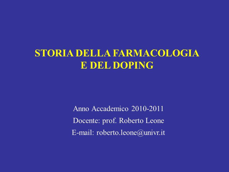 STORIA DELLA FARMACOLOGIA E DEL DOPING Anno Accademico 2010-2011 Docente: prof.