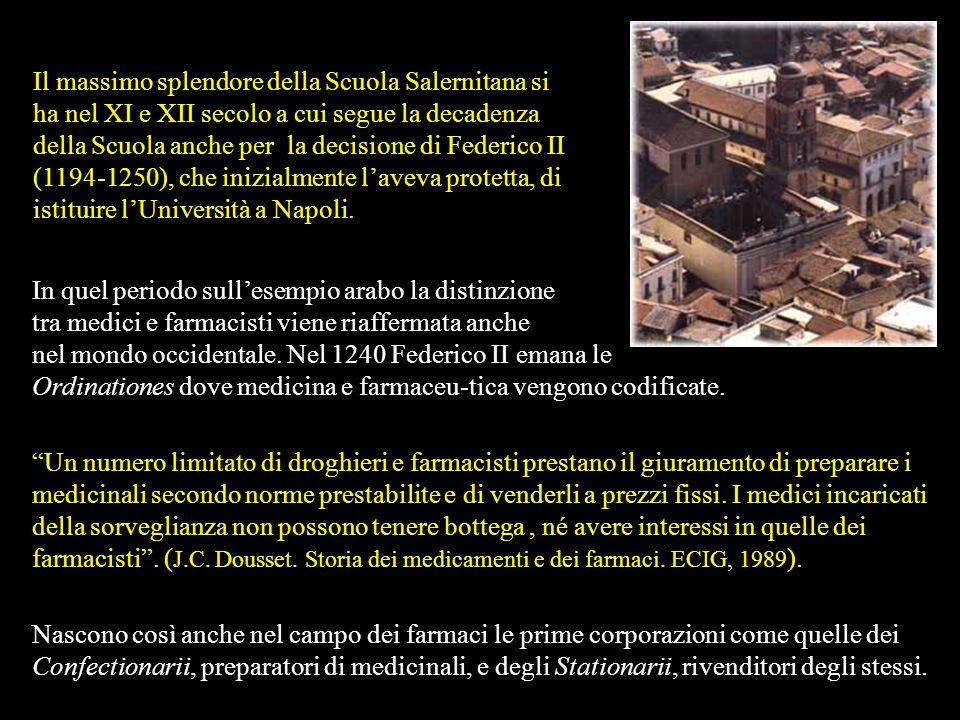 Va inoltre ricordato anche lAntidotarium di Nicolao Preposito, direttore della Scuola negli anni intorno al 1150, dove sono elencati i metodi di prepa