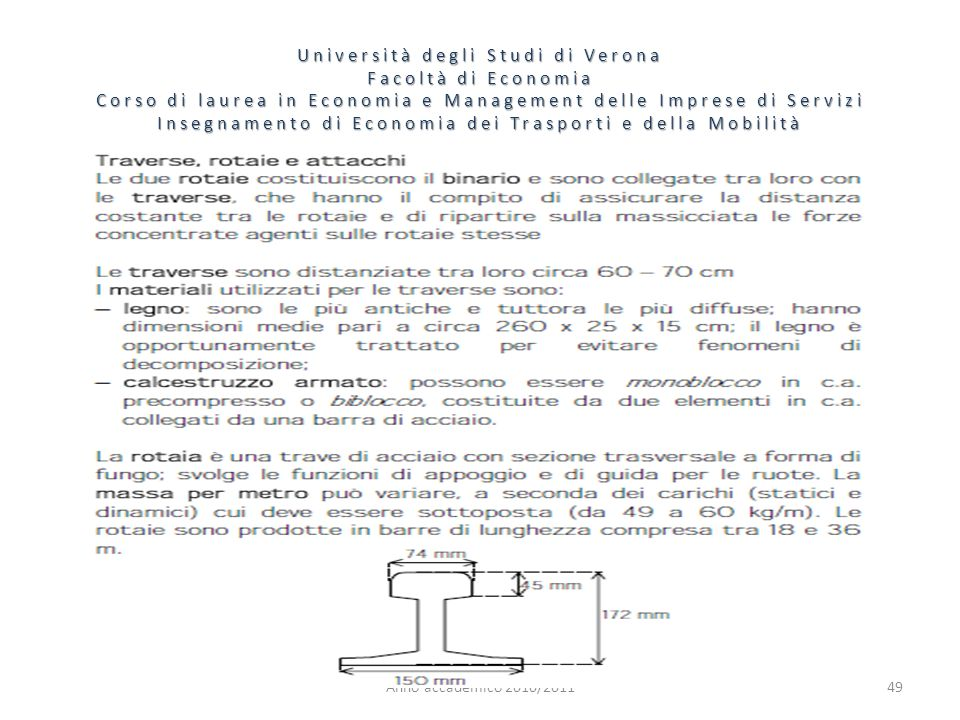 49 Università degli Studi di Verona Facoltà di Economia Corso di laurea in Economia e Management delle Imprese di Servizi Insegnamento di Economia dei Trasporti e della Mobilità Anno accademico 2010/2011