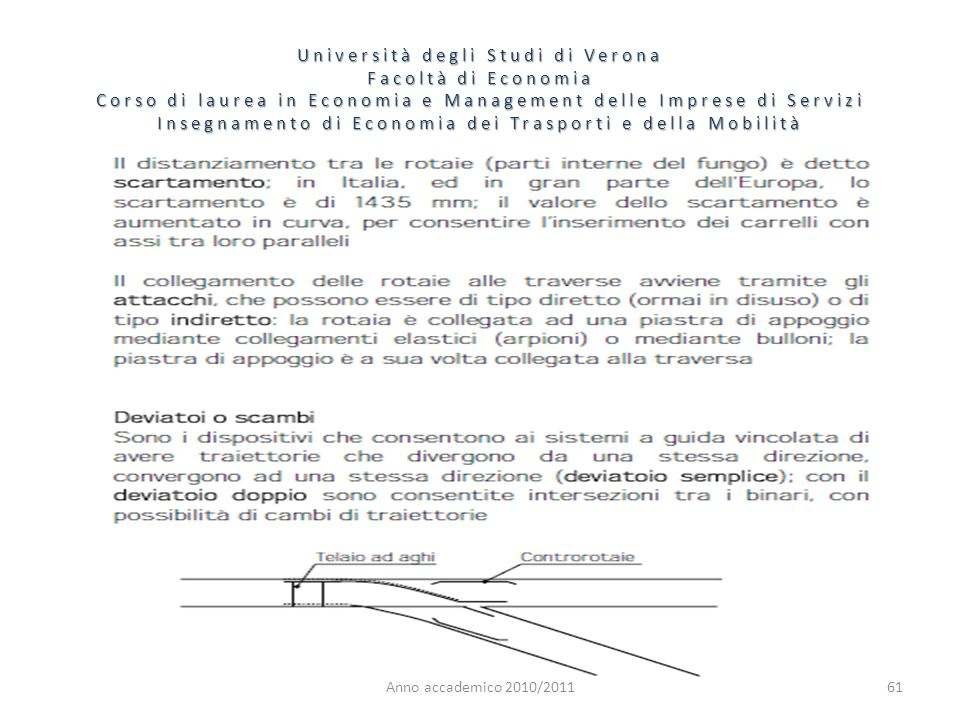 61 Università degli Studi di Verona Facoltà di Economia Corso di laurea in Economia e Management delle Imprese di Servizi Insegnamento di Economia dei Trasporti e della Mobilità Anno accademico 2010/2011