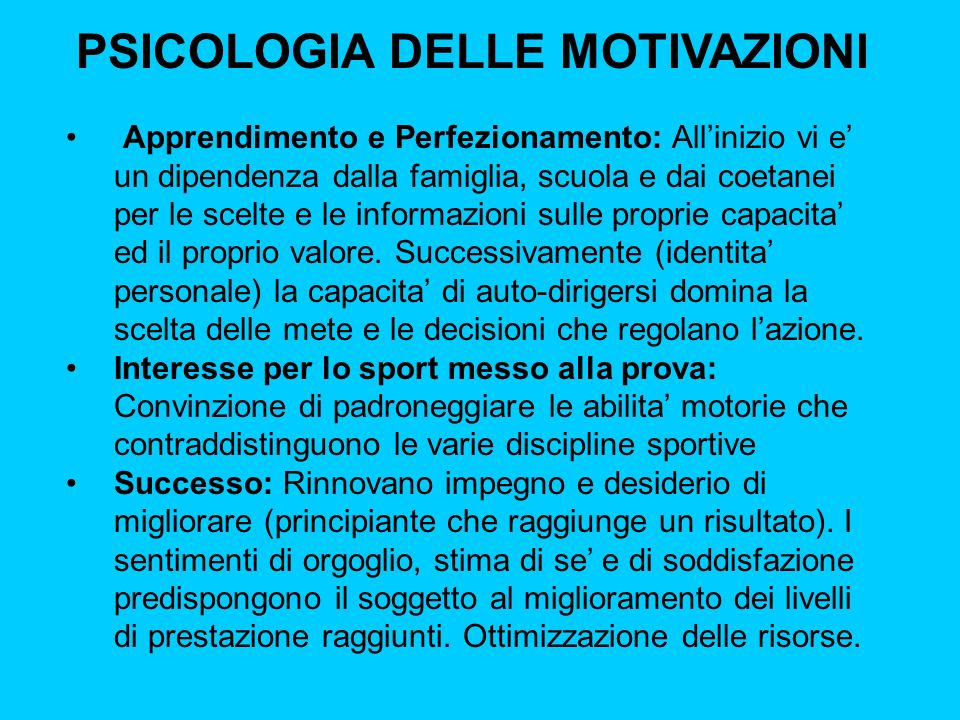 PSICOLOGIA DELLE MOTIVAZIONI Goal Setting: 1.Obiettivi specifici per dirigere al meglio lazione e utilizzare al meglio le risorse.