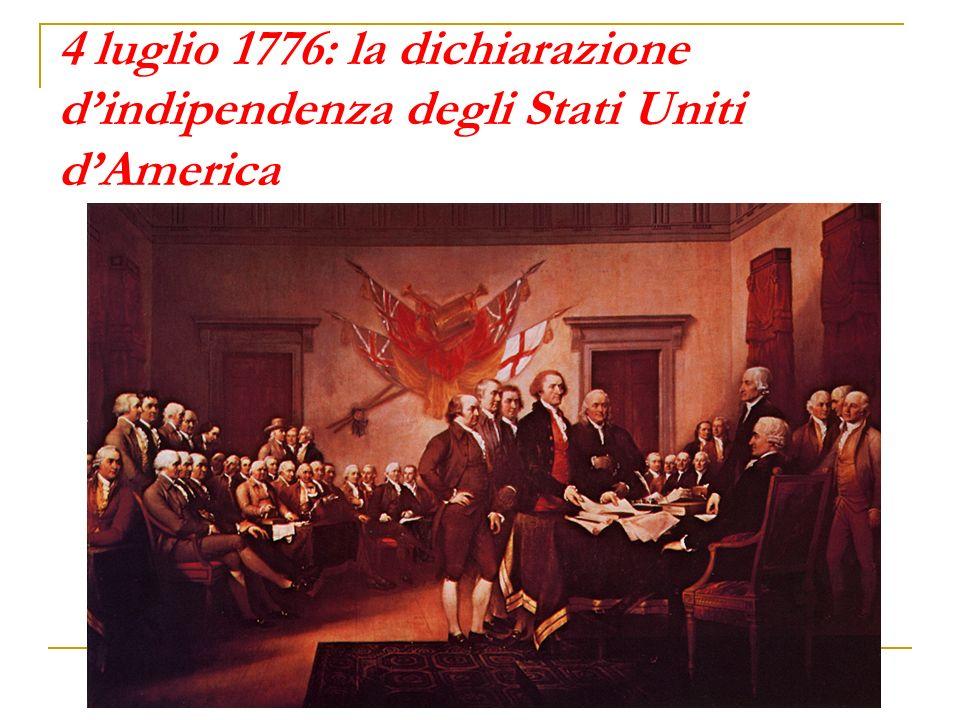4 luglio 1776: la dichiarazione dindipendenza degli Stati Uniti dAmerica