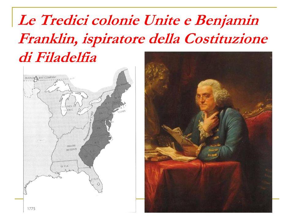 Le Tredici colonie Unite e Benjamin Franklin, ispiratore della Costituzione di Filadelfia