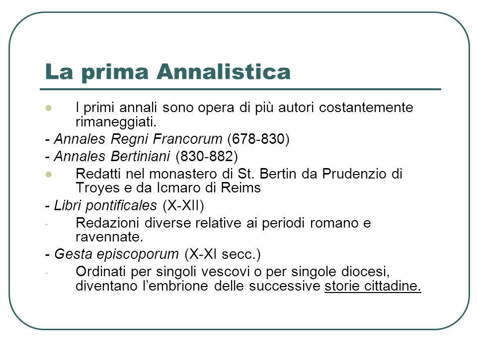 La prima Annalistica I primi annali sono opera di più autori costantemente rimaneggiati.