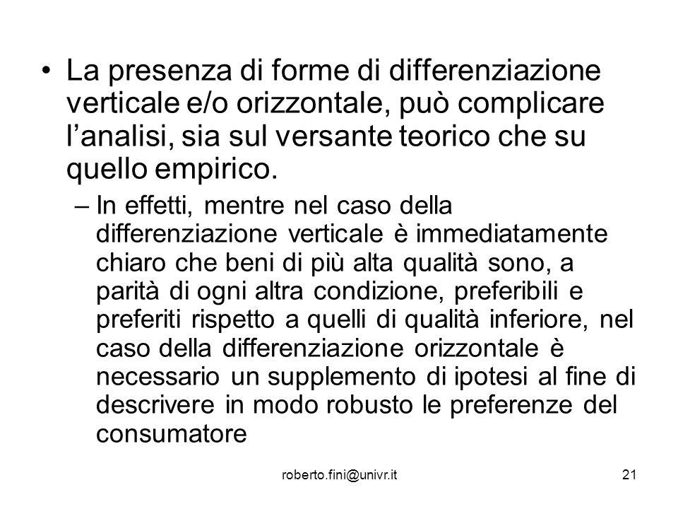 roberto.fini@univr.it21 La presenza di forme di differenziazione verticale e/o orizzontale, può complicare lanalisi, sia sul versante teorico che su q