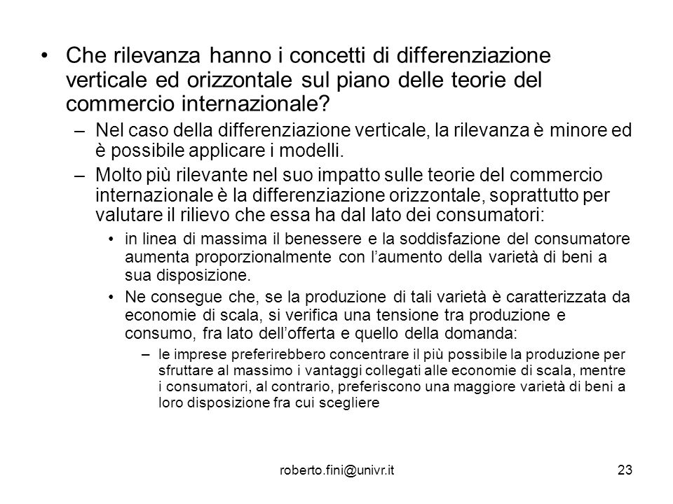 roberto.fini@univr.it23 Che rilevanza hanno i concetti di differenziazione verticale ed orizzontale sul piano delle teorie del commercio internazional