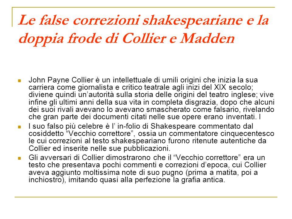Le false correzioni shakespeariane e la doppia frode di Collier e Madden John Payne Collier è un intellettuale di umili origini che inizia la sua carr