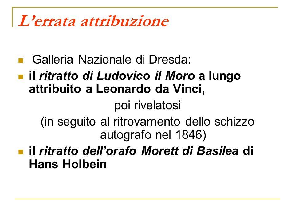 Lerrata attribuzione Galleria Nazionale di Dresda: il ritratto di Ludovico il Moro a lungo attribuito a Leonardo da Vinci, poi rivelatosi (in seguito